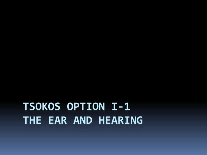 Tsokos option i 1 the ear and hearing