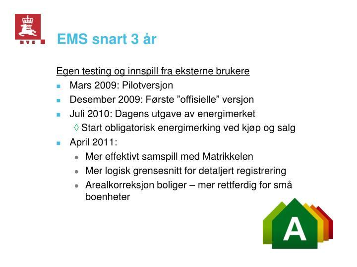 EMS snart 3 år