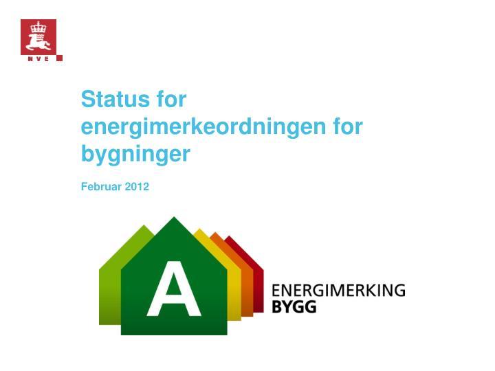 Status for energimerkeordningen for bygninger
