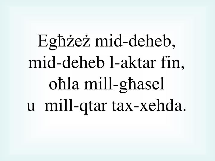 Egħżeż mid-deheb,