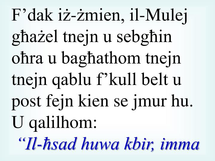 F'dak iż-żmien, il-Mulej għażel tnejn u sebgħin oħra u bagħathom tnejn tnejn qablu f'kull belt u post fejn kien se jmur hu.