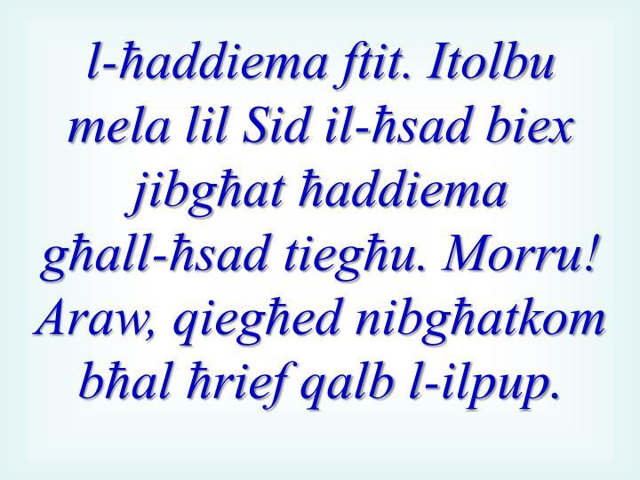 l-ħaddiema ftit. Itolbu mela lil Sid il-ħsad biex jibgħat ħaddiema