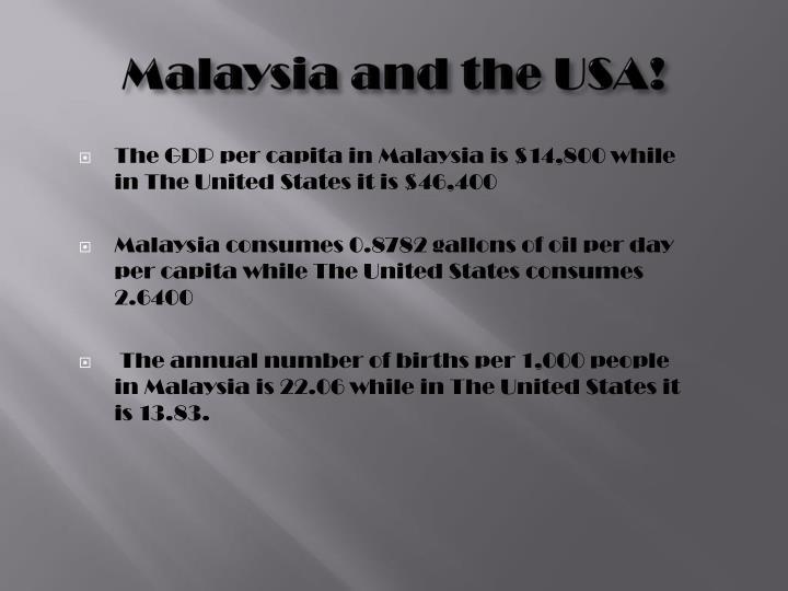 Malaysia and the USA!