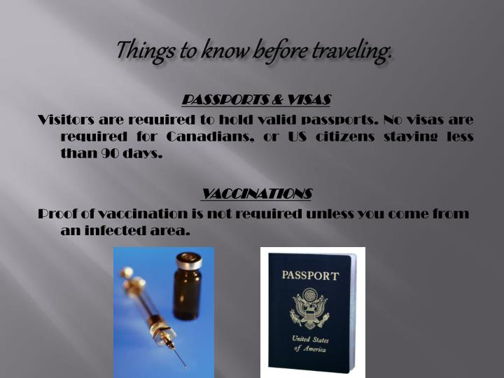 Things to know before traveling.