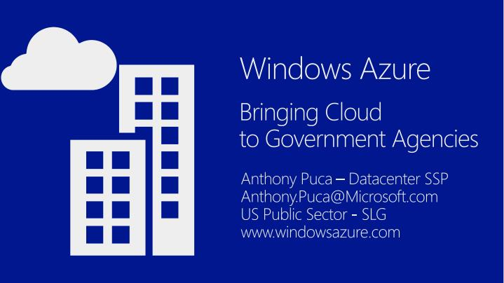 Windows azure bringing cloud to government agencies