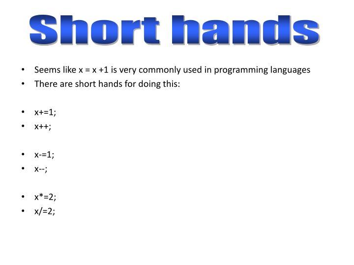 Short hands