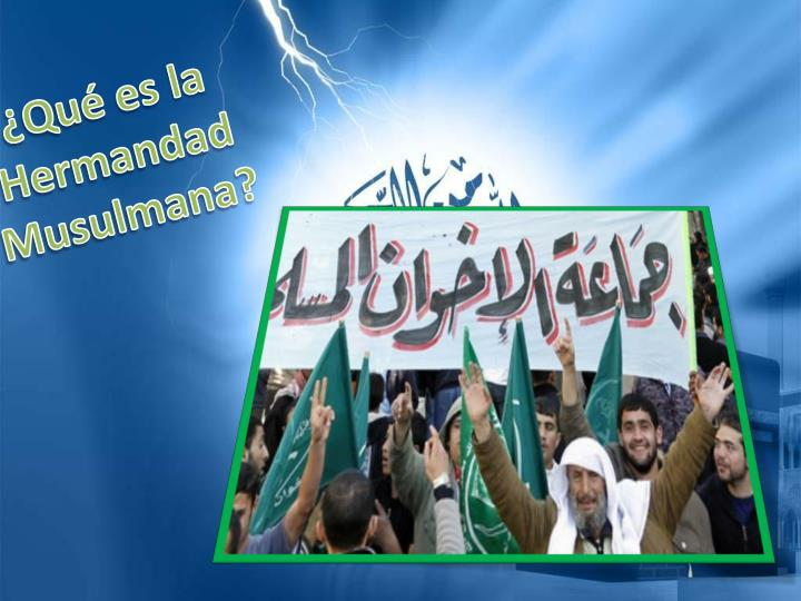 ¿Qué es la Hermandad Musulmana?