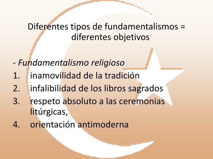 Diferentes tipos de fundamentalismos = diferentes objetivos