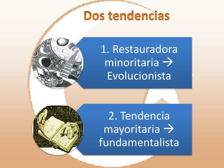 Dos tendencias