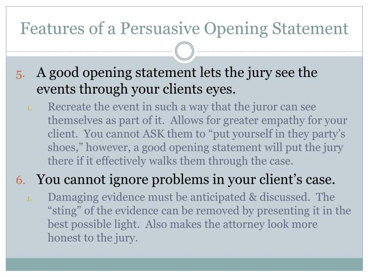 Features of a Persuasive Opening Statement