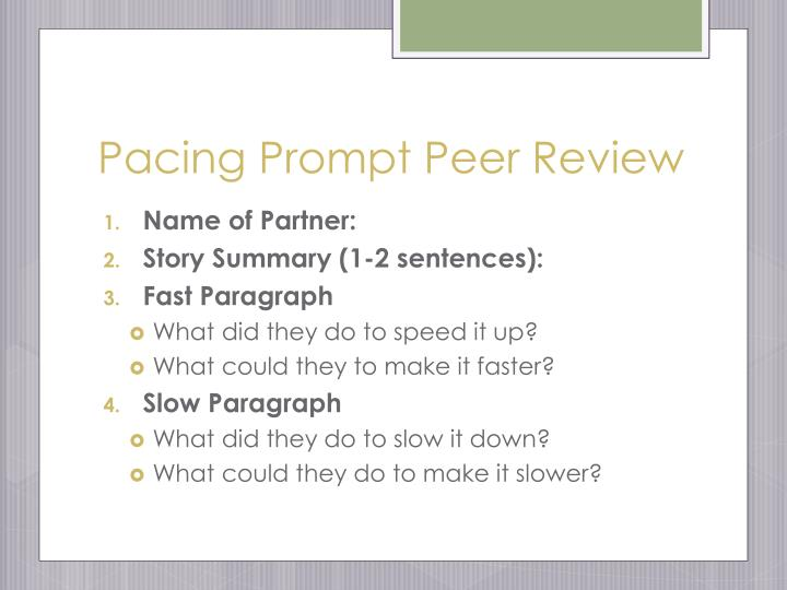 Pacing Prompt Peer Review