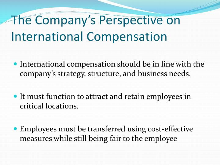The Company's Perspective on International Compensation