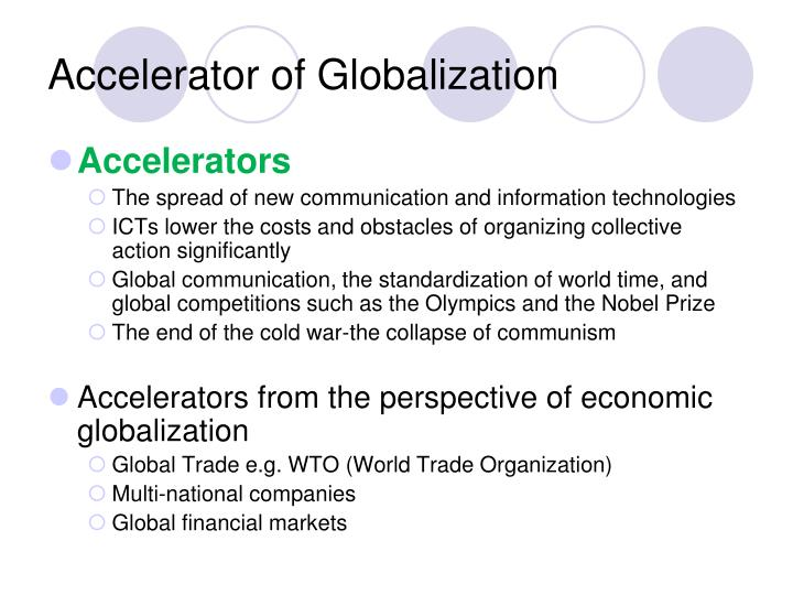 Accelerator of Globalization