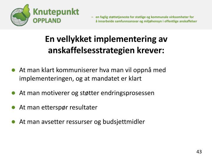 En vellykket implementering av anskaffelsesstrategien krever: