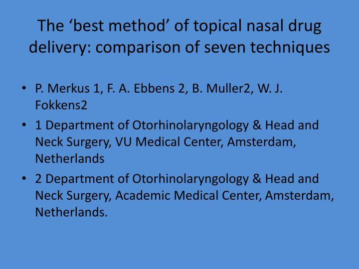 The best method of topical nasal drug delivery comparison of seven techniques