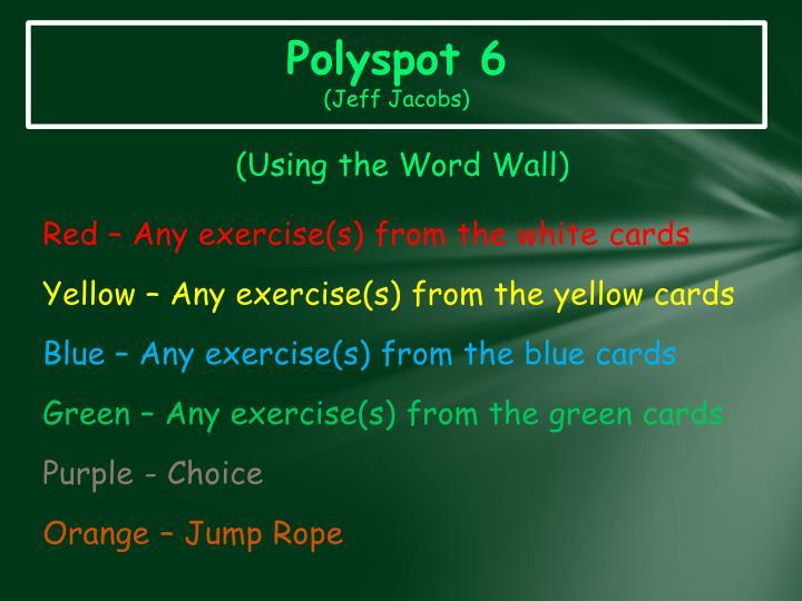 Polyspot 6