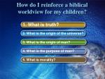 how do i reinforce a biblical worldview for my children1
