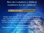 how do i reinforce a biblical worldview for my children10