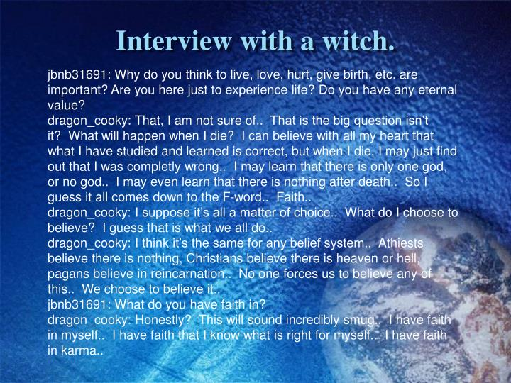 Interview with a witch.