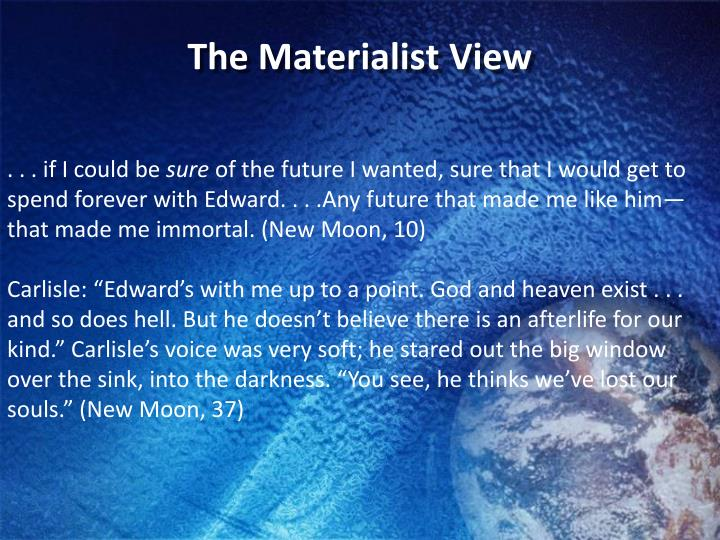The Materialist View