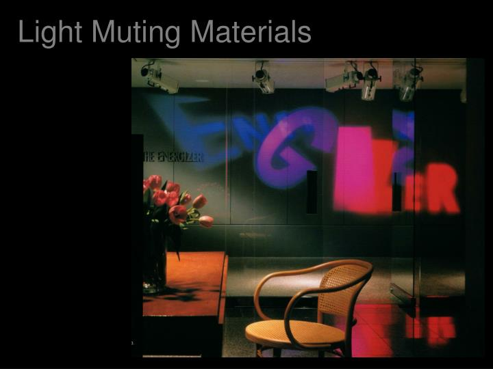 Light Muting Materials