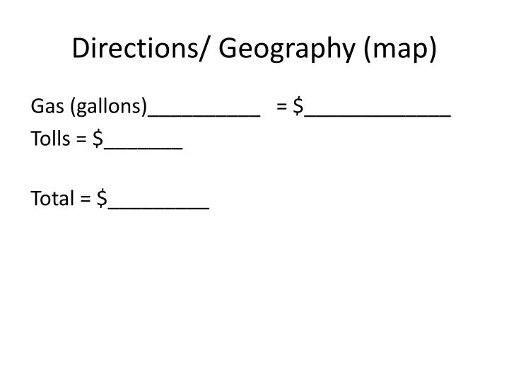 Directions/ Geography (map)