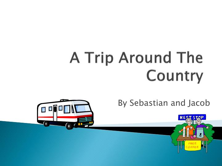 A trip around the country