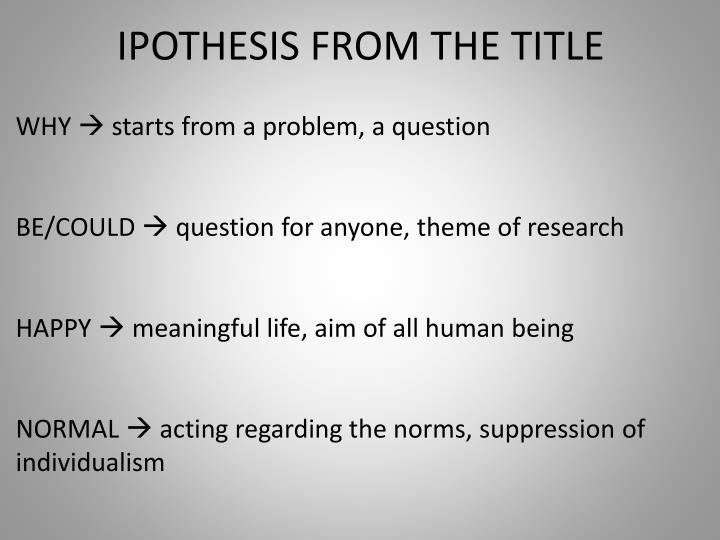 Ipothesis from the title