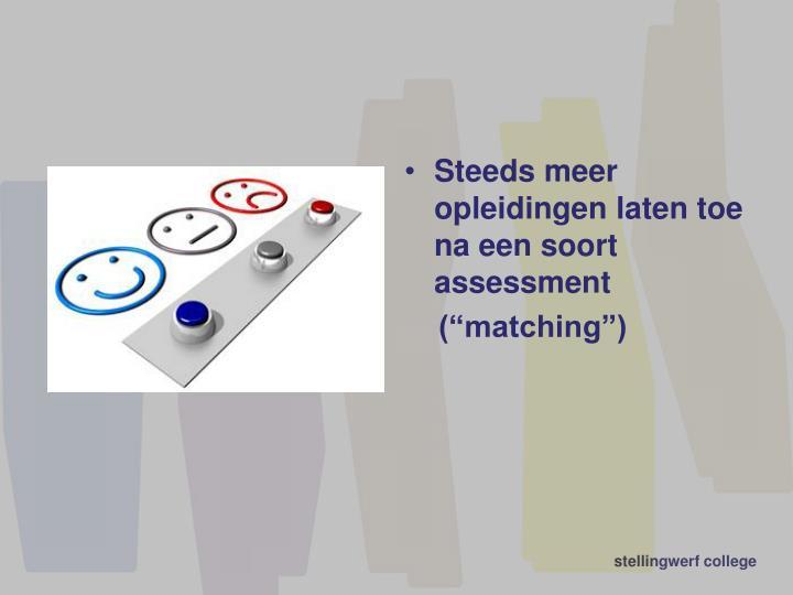 Steeds meer opleidingen laten toe na een soort assessment
