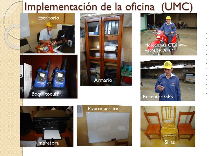 Implementación de la oficina  (UMC)