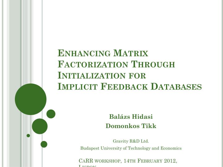 Enhancing matrix factorization through initialization for implicit feedback databases