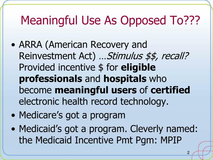 Meaningful use a s opposed to