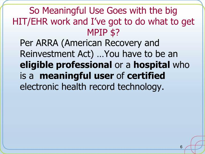 So Meaningful Use Goes with the big HIT/EHR work and I've got to do what to get MPIP $?