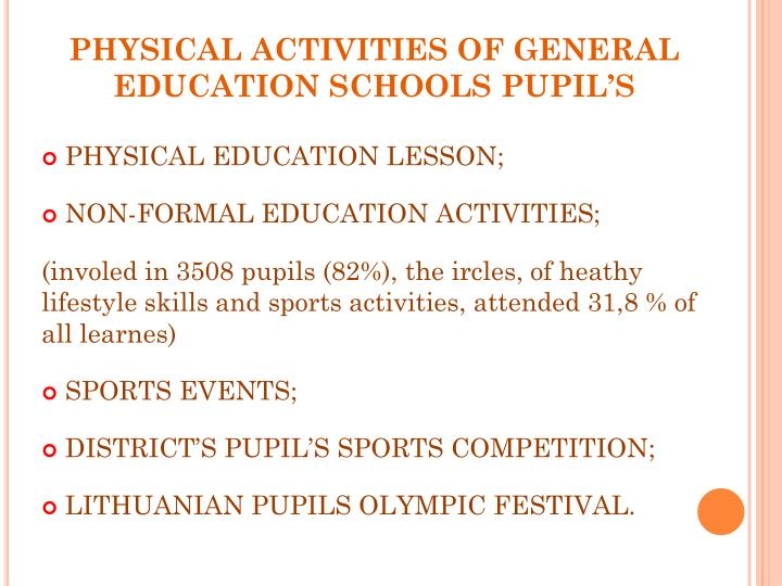 PHYSICAL ACTIVITIES OF GENERAL EDUCATION SCHOOLS PUPIL'S