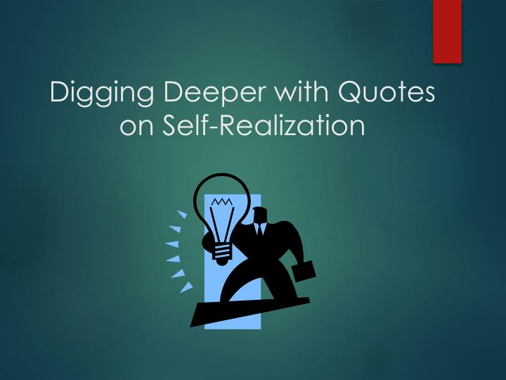 Digging Deeper with Quotes on Self-Realization
