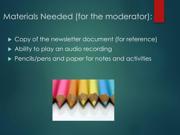 Materials Needed (for the moderator):