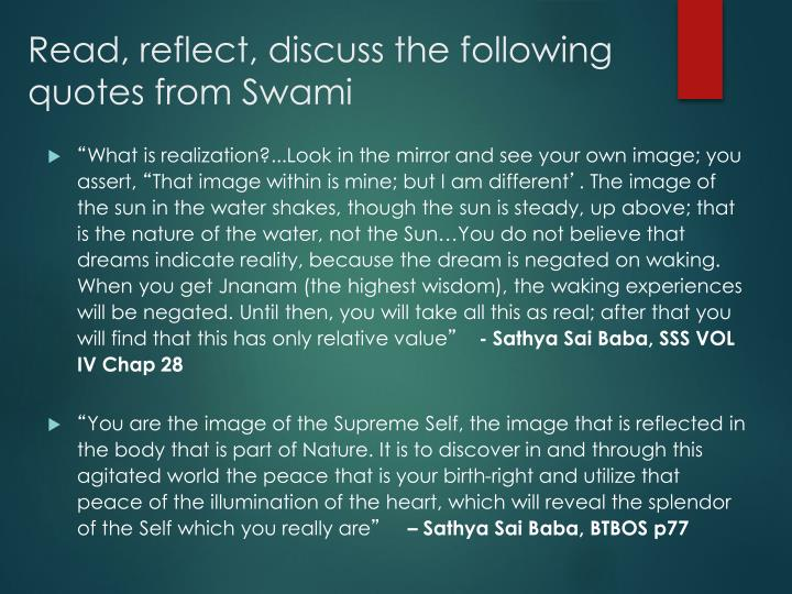 Read, reflect, discuss the following quotes from Swami