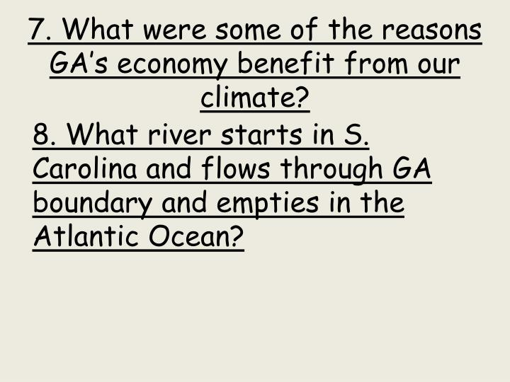 7. What were some of the reasons GA's economy benefit from our climate?