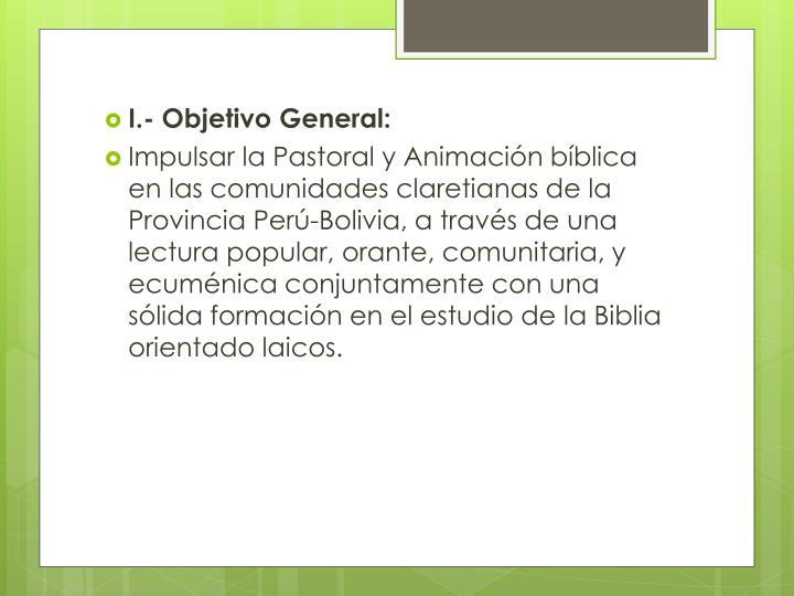 I.- Objetivo General: