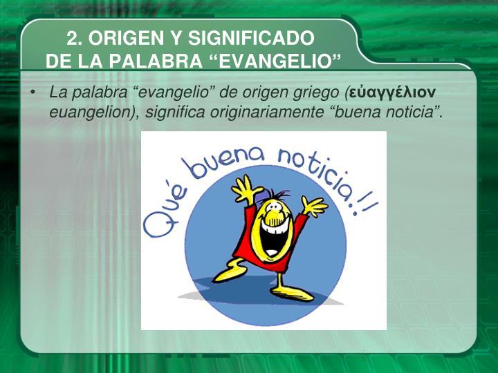 2. ORIGEN Y SIGNIFICADO