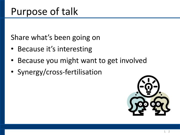 Purpose of talk