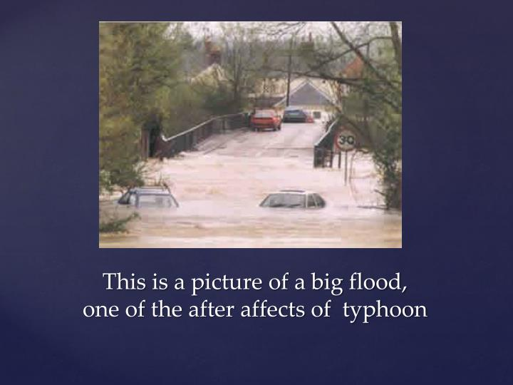 This is a picture of a big flood,