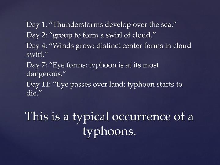 "Day 1: ""Thunderstorms develop over the sea."""