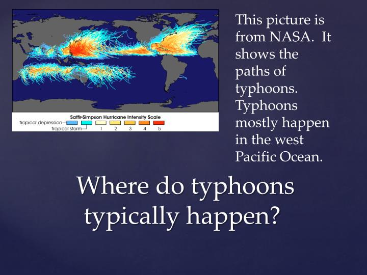Where do typhoons typically happen
