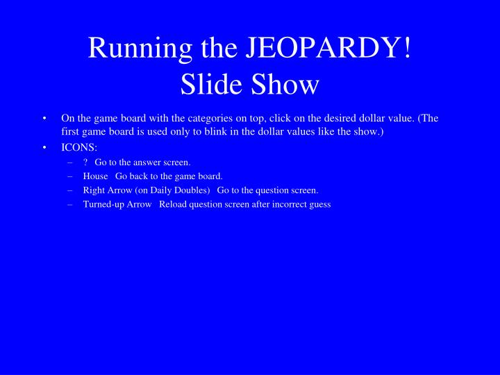 Running the JEOPARDY!