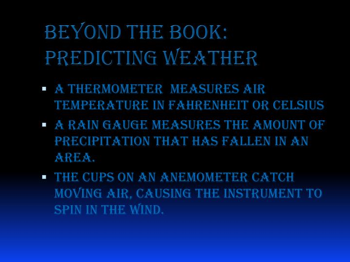 Beyond The book: Predicting Weather