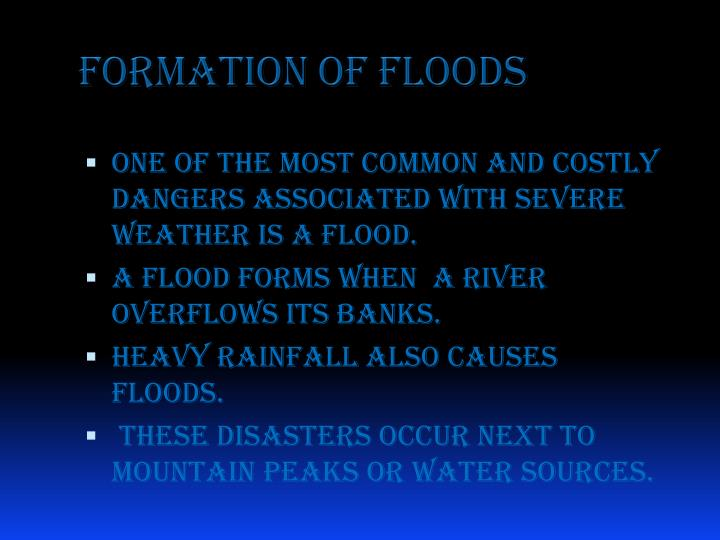 Formation of floods