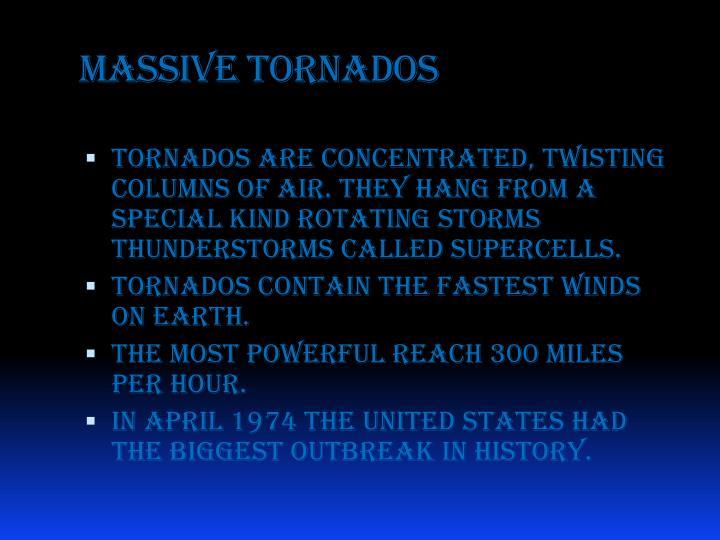 Massive tornados