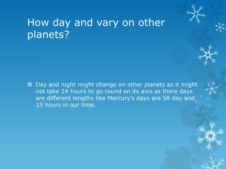 How day and vary on other planets?