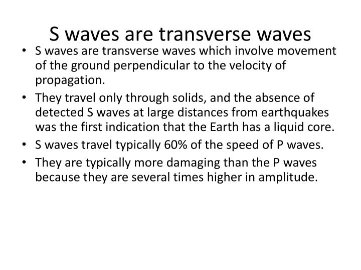 S waves are transverse waves